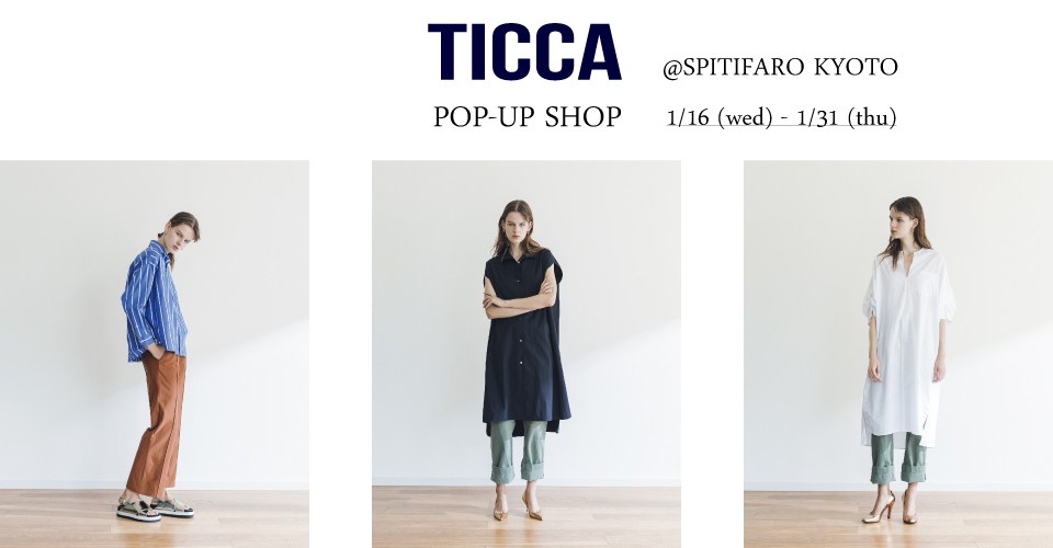 TICCA POP-UP SHOP @SPITIFARO KYOTO