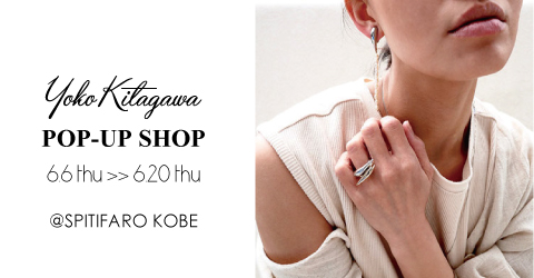 Yoko Kitagawa POP-UP SHOP @SPITIFARO KOBE