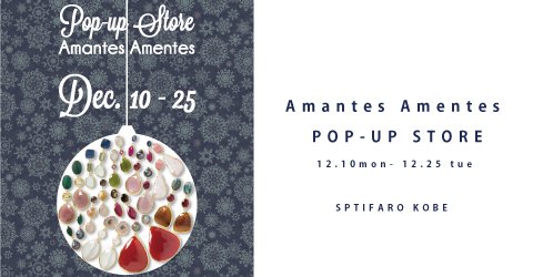 Amantes Amentes POP-UP STORE SPITIFARO KOBE